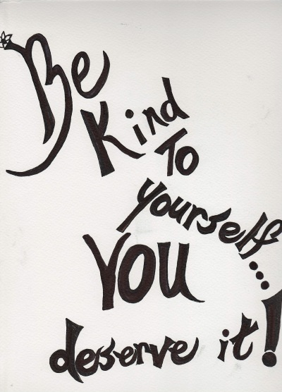 Be Kind to Yourself In black ink
