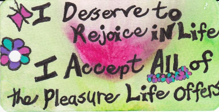 I deserve to rejoice in life