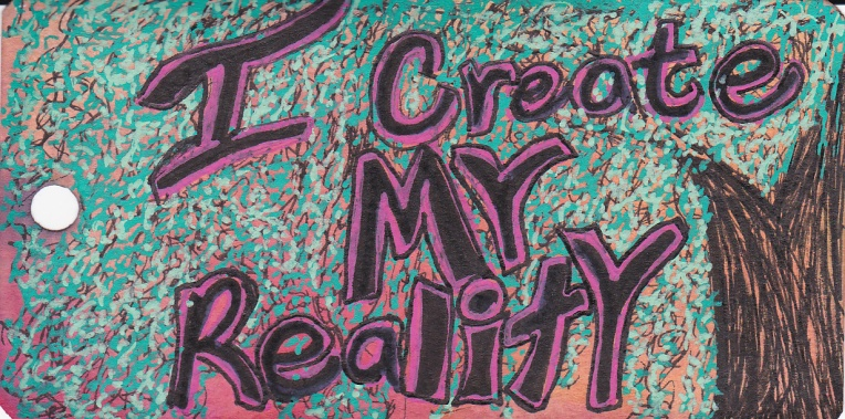 I Create My Reality