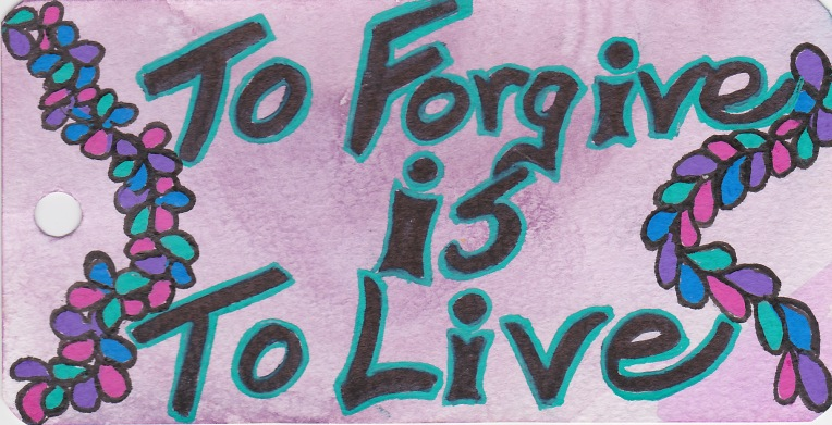 To Forgive is to Live