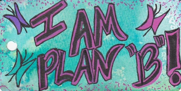 I am Plan B