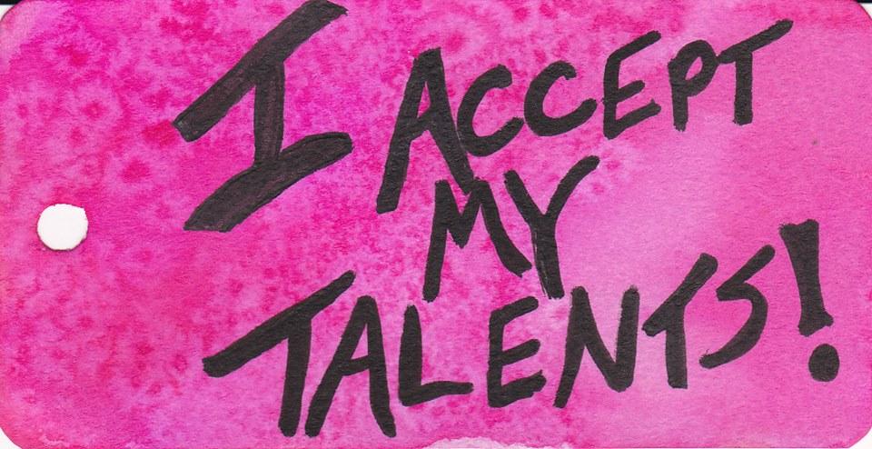I embrace my talents